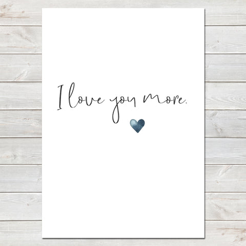 I Love You More Valentines New Home Wall Decor / Gift / Love Print