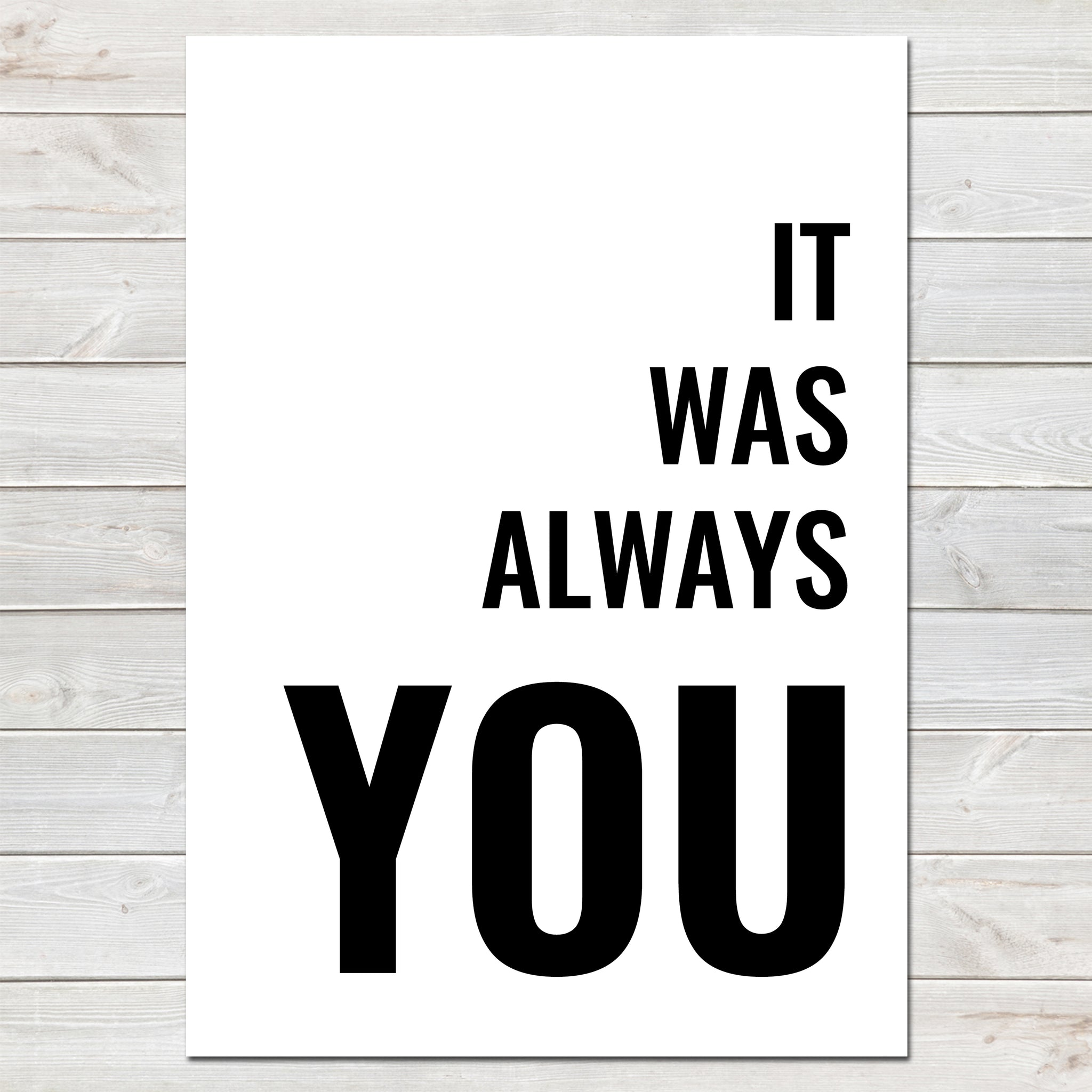 It Was Always You Valentines New Home Wall Decor / Gift / Love Print