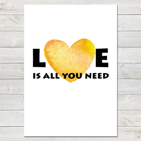 Love is All You Need Valentines New Home Wall Decor / Gift / Print