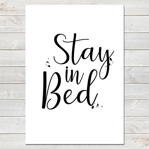 Stay in Bed Valentines New Home Wall Decor / Gift / Print