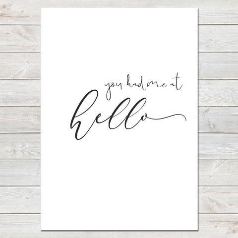 You Had Me At Hello Valentines New Home Wall Decor / Gift / Print