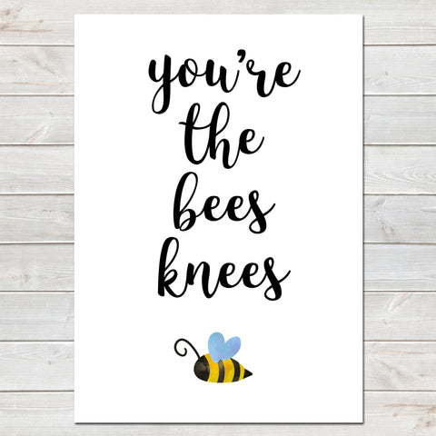 You're the Bees Knees Valentines New Home Wall Decor / Gift / Fun Print