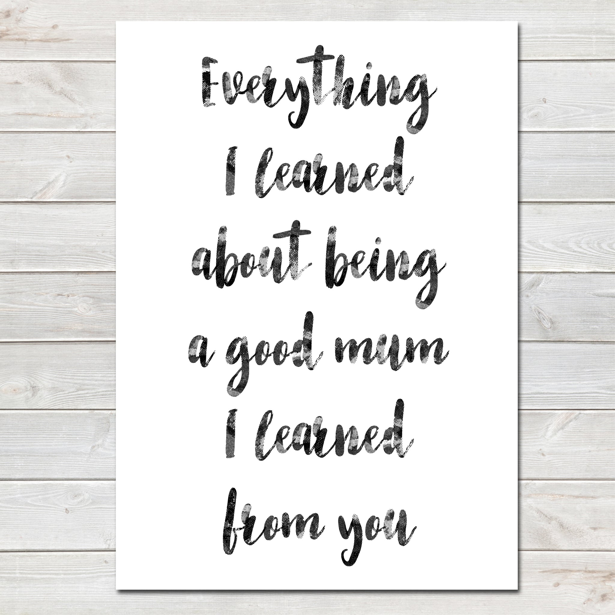 Mothers Day Print 'Everything I Learned' Poster Gift for Mum- A4