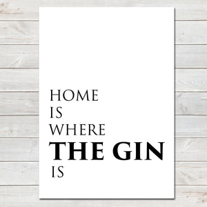Mothers Day Print 'Home is Where The Gin is' Fun Poster Gift for Mum- A4
