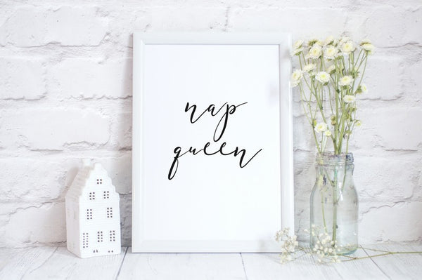Nap Queen Poster Gift for Her, Mothers Day, Birthday Gift- A4