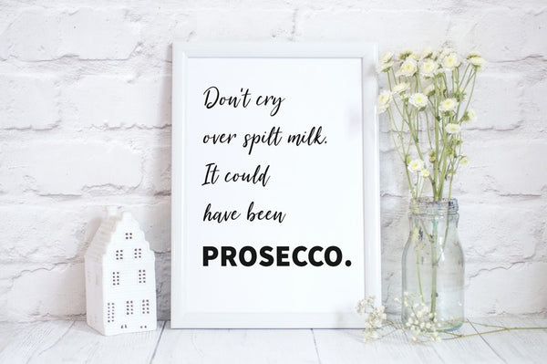 Mothers Day Print Funny Prosecco Quote, Kitchen Poster Gift for Mum- A4