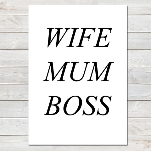 Mothers Day Print 'Wife Mum Boss' Poster Gift for Mum