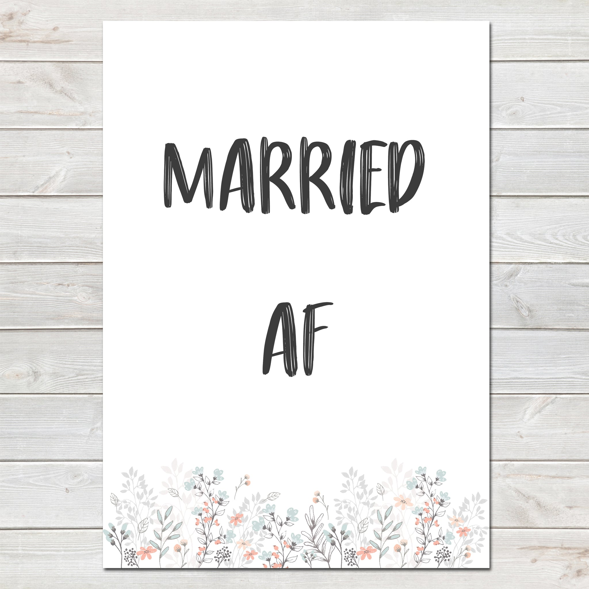 Wedding Party Married AF (As F***) Funny Flowery Pastel Poster / Photo Prop / Sign