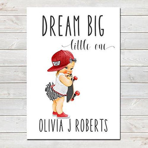 Dream Big Little One Personalised Poster Little Girl Skater Auburn Hair