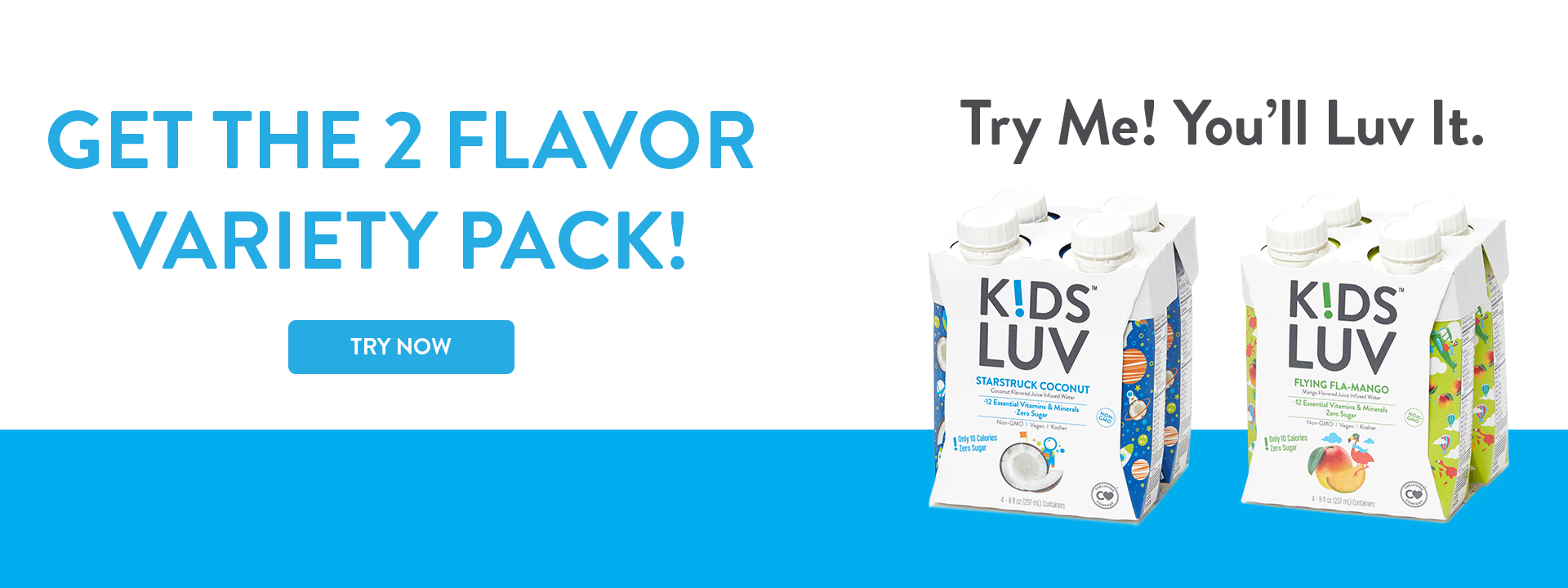 Get the 2 flavor variety pack! Learn more.