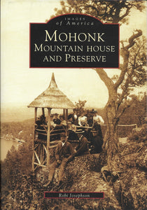 Mohonk Mountain House and Preserve (Images of America)