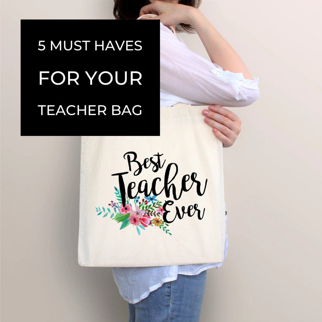 5 Must Haves For Your Teacher Bag!