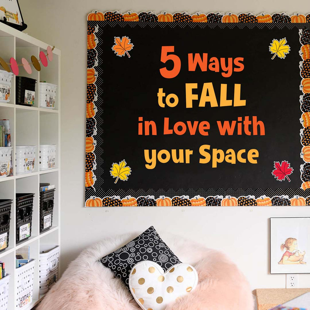 5 Ways to FALL in Love with your Space!