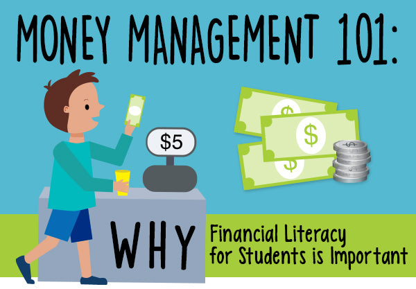 Money Management 101: Why Financial Literacy for Students is Important