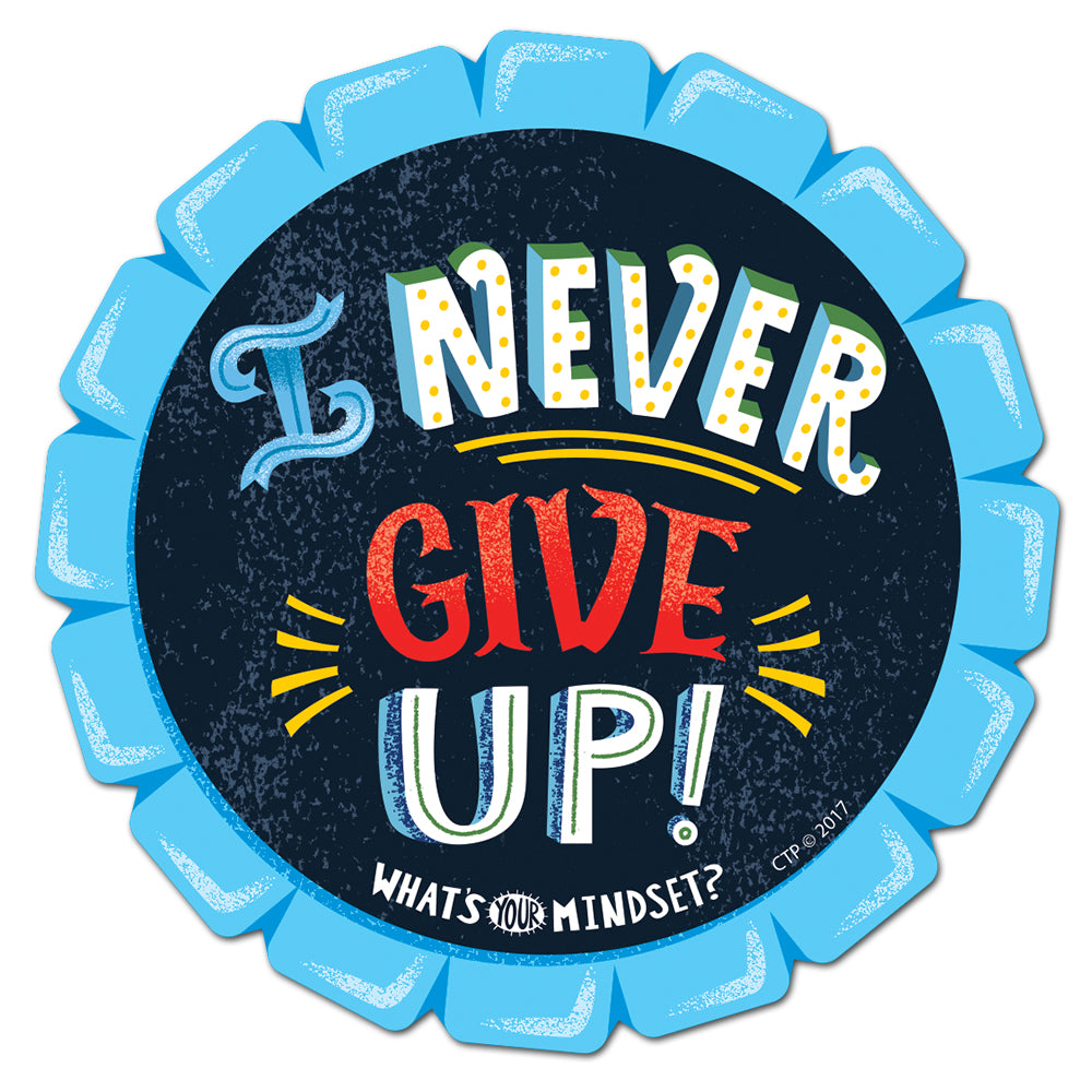 I Never Give Up! Badge