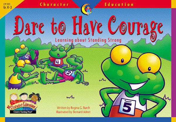 Dare to Have Courage, Character Education Readers