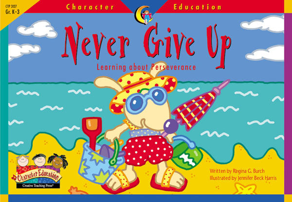 Never Give Up, Character Education Readers