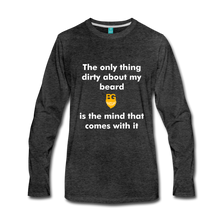 My Beard Ain't Dirty Long Sleeve - charcoal gray