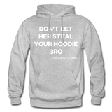 Don't Let Her Steal Your Hoodie Bro - heather gray