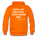 Don't Let Her Steal Your Hoodie Bro - orange