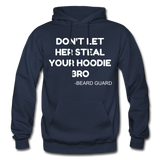 Don't Let Her Steal Your Hoodie Bro - navy