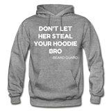 Don't Let Her Steal Your Hoodie Bro - graphite heather
