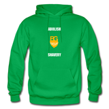 Abolish Shavery Hoodie - kelly green