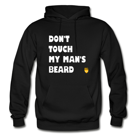 Don't Touch My Man's Beard Hoodie - black