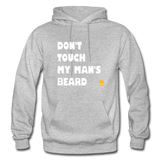 Don't Touch My Man's Beard Hoodie - heather gray