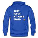 Don't Touch My Man's Beard Hoodie - royal blue
