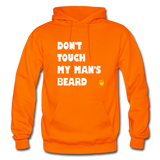 Don't Touch My Man's Beard Hoodie - orange