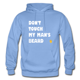 Don't Touch My Man's Beard Hoodie - carolina blue