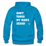 Don't Touch My Man's Beard Hoodie - turquoise