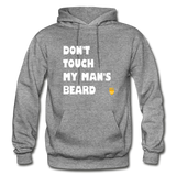 Don't Touch My Man's Beard Hoodie - graphite heather
