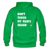 Don't Touch My Man's Beard Hoodie - kelly green
