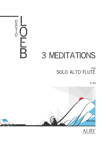 Loeb - Three Meditations for Alto Flute Solo - A43