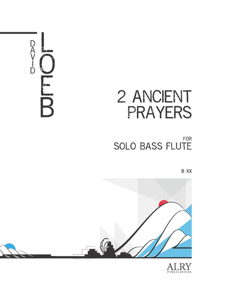 Loeb - Two Ancient Prayers for Bass Flute Solo - A44