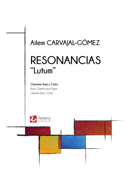 "Carvajal-Gomez - Resonancias ""Lutum"" for Bass Clarinet and Tape - BC3411PM"