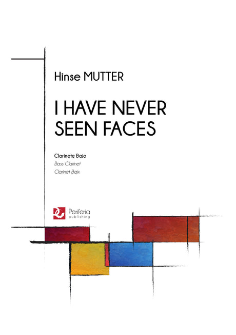 Mutter - I Have Never Seen Faces for Bass Clarinet Solo - BC3665PM