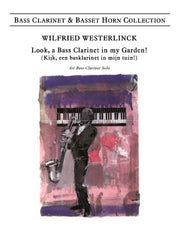 Westerlinck - Look, a Bass Clarinet in my Garden - BC6015EM