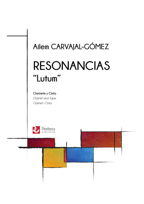 "Carvajal-Gomez - Resonancias ""Lutum"" for Clarinet and Tape - C3172PM"