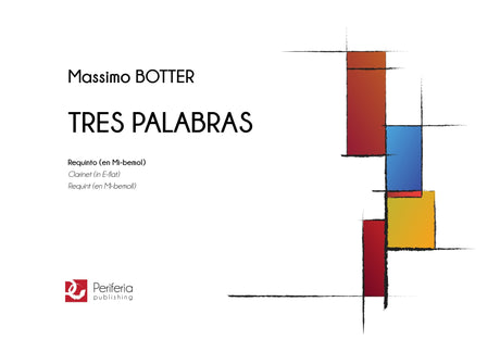 Botter - Tres Palabras for E-flat Clarinet Solo - C3566PM