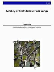 Johnston - Medley of Old Chinese Folk Songs for Clarinet Choir - CC106