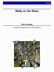 Grainger (arr. Johnston) - Molly on the Shore for Clarinet Choir - CC114
