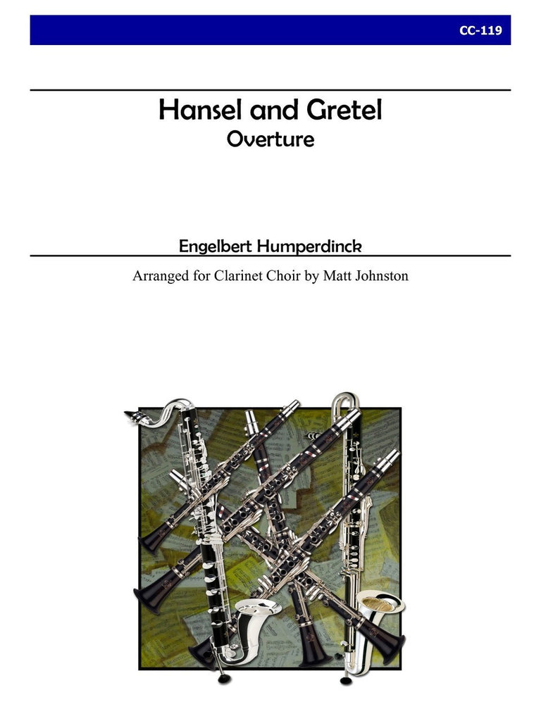 Humperdinck (arr. Johnston) - Overture to 'Hansel and Gretel' (Clarinet Choir) - CC119