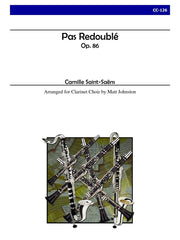 Saint-Saens (arr. Johnston) - Pas Redouble, Op. 86 for Clarinet Choir - CC126