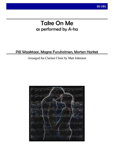 A-ha (arr. Johnston) - Take On Me for Clarinet Choir - CC151