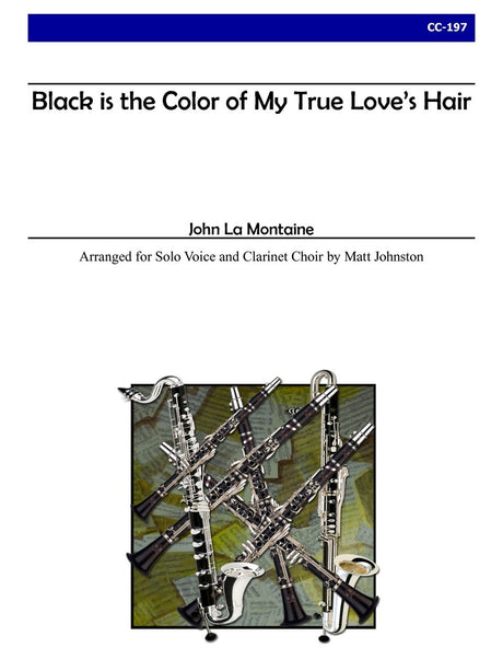 La Montaine (arr. Johnston) - Black is the Color of My True Love's Hair for Soprano and Clarinet Choir - CC197