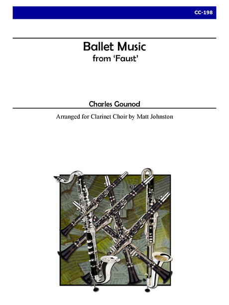 Gounod (arr. Johnston) - Ballet Music from Faust for Clarinet Choir - CC198