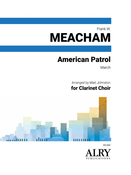 Meacham (arr. Johnston) - American Patrol March for Clarinet Choir - CC263